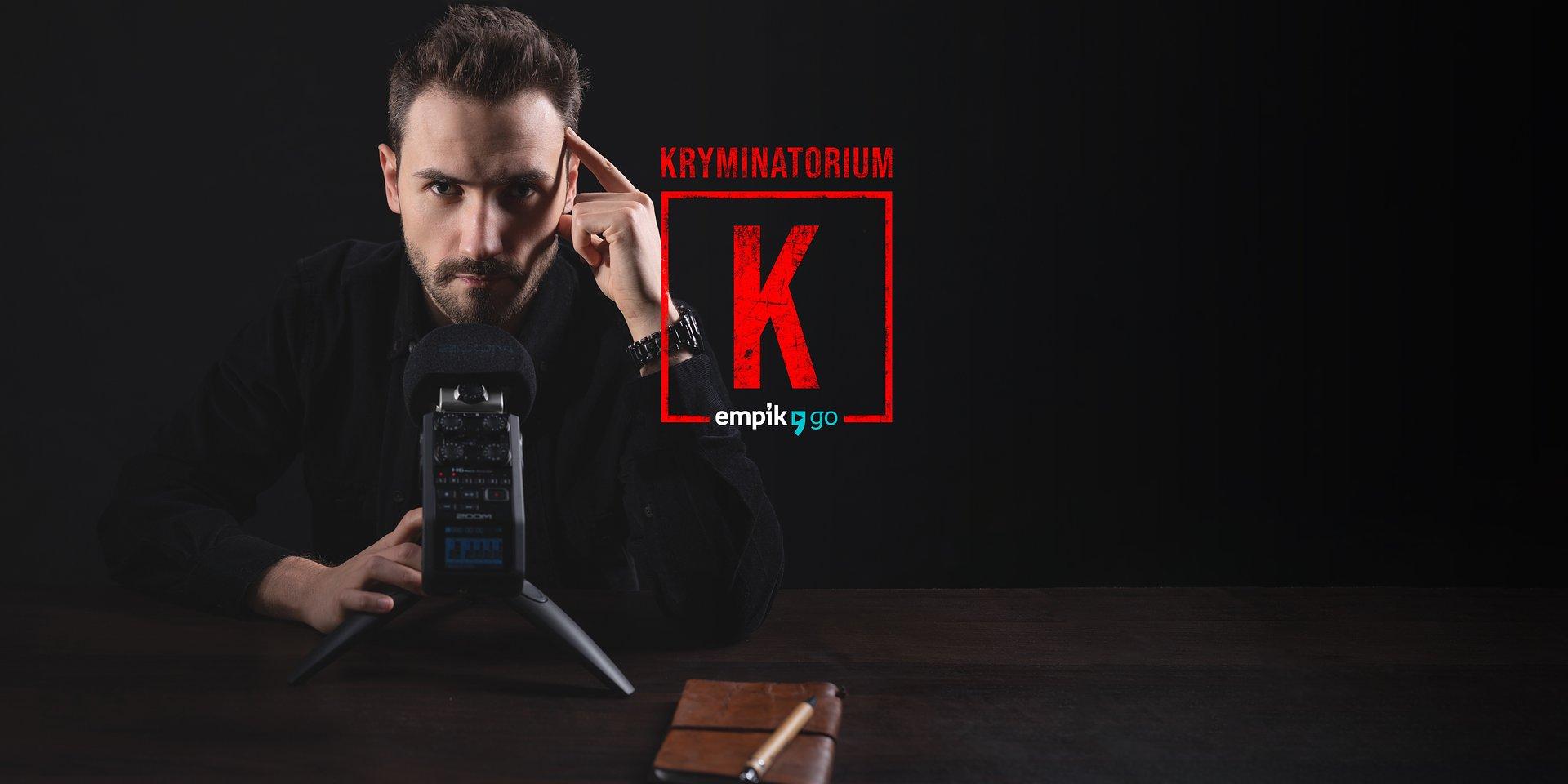 """Zbrodnie, które wstrząsnęły światem. Specjalna seria podcastu """"Kryminatorium"""" tylko w Empik Go"""