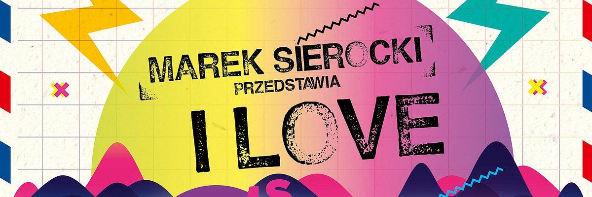 Marek Sierocki Przedstawia: I Love 80's Disco