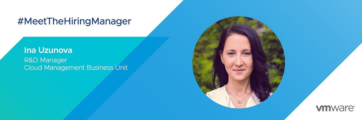 VMware Hiring Manager: Ina Uzunova, R&D Manager, Cloud Management Business Unit