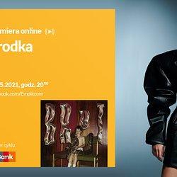 Empik_20210528_Brodka_Premiera online.jpg