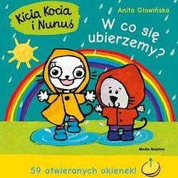 Kicia Kocia i Nunuś. W co się ubierzemy?_Anita Głowińska_wyd. Media Rodzina.jpg
